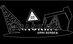 "Nos llega otra canción contra el Fracking: ORRI BERDEA ""Fracking = Muerte"""