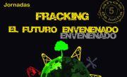 "Presentamos las jornadas: ""Fracking: el futuro envenenado"". Fracking Cantabria"